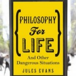 Philosophy for Life book review